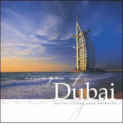 Leer libros gratis online sin descargar Images of Dubai and the United Arab Emirates PDF by Alistair Mackenzie, Pamela Grist 9789768182227