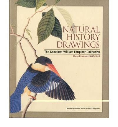 Natural History Drawings: The Complete William Farquhar Collection Malav Peninusla 1803-1818