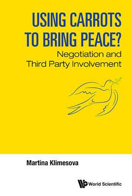 Using Carrots to Bring Peace? : Negotiation and Third Party Involvement