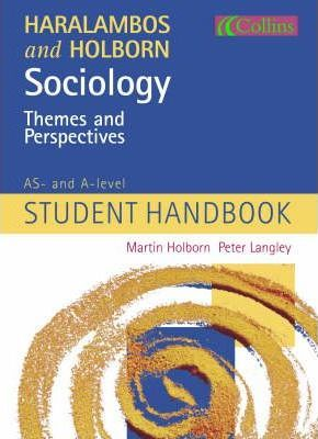 haralambos and holborn This eighth edition of sociology themes and perspectives provides a comprehensive introduction to sociology for a-level and undergraduate students this essential resource is fully updated to match the latest sociological teaching, research and developments to support you in learning about sociology todaybrought to you by an established and.