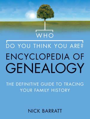 """Who Do You Think You Are?"" Encyclopedia of Genealogy"