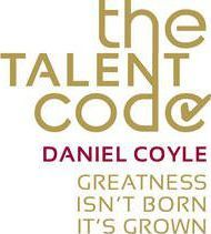 The Talent Code : Greatness Isn't Born. It's Grown