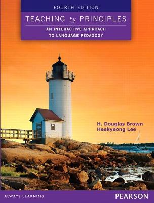 Teaching by Principles: An Interactive Approach to by H. Douglas Brown
