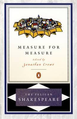 measure for measure by william shakespeare essay Labelled as a 'problem play' for its marriage of comic overtones to serious moral inquiry, william shakespeare's measure for measure is a.