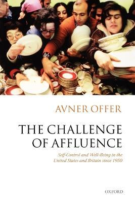 The Challenge of Affluence : Self-control and Well-being in the United States and Britain Since 1950
