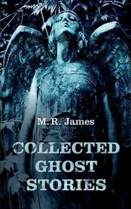 Collected Ghost Stories