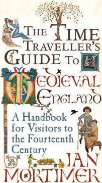 The Time-traveller's Guide to Medieval England