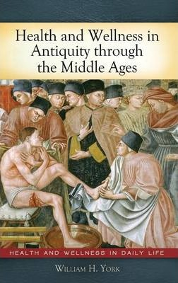 Health and Wellness in Antiquity Through the Middle Ages