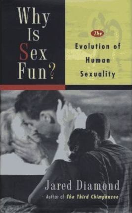 Why is Sex Fun?