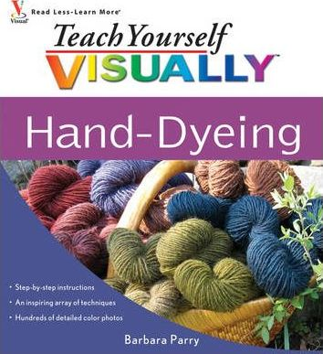 Teach Yourself Visually Hand-Dyeing