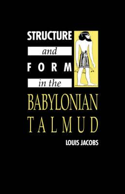 Structure and Form in the Babylonian Talmud
