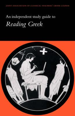 An Independent Study Guide to Reading Greek: Independent Study Guide