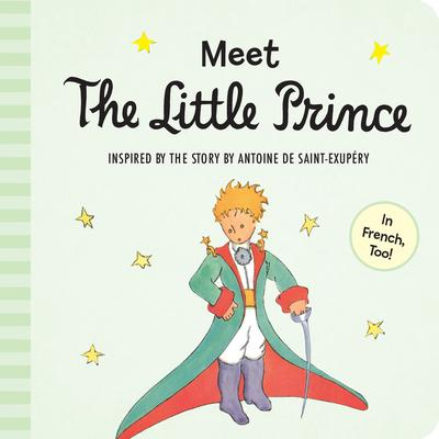 Meet the Little Prince (Padded Board Book) by Antoine de Saint-Exupery