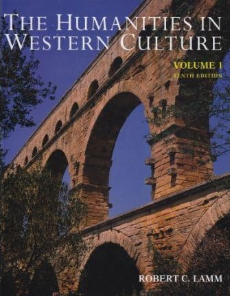 The Humanities in Western Culture: v. 1