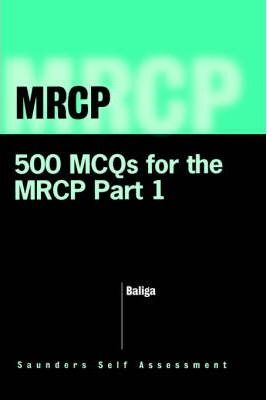 500 MCQs for the MRCP Part I