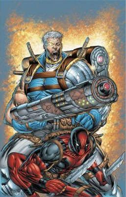 Cable & Deadpool: If Looks Could Kill Vol. 1