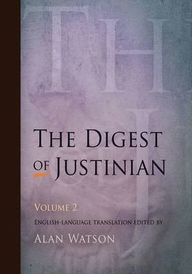 The Digest of Justinian: v. 2