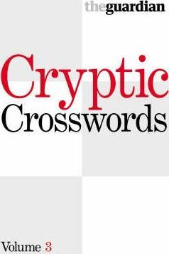 """Guardian"" Cryptic Crosswords: v. 3"