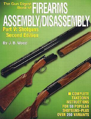 """The """"Gun Digest"""" Book of Firearms Assembly/Disassembly: Shotguns Pt.5"""