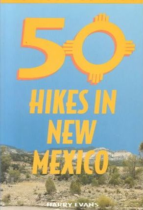50 Hikes in New Mexico