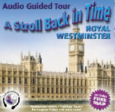 A Stroll Back in Time: Royal Westminster