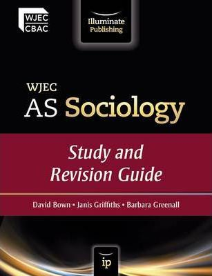 WJEC AS Sociology: Study and Revision Guide