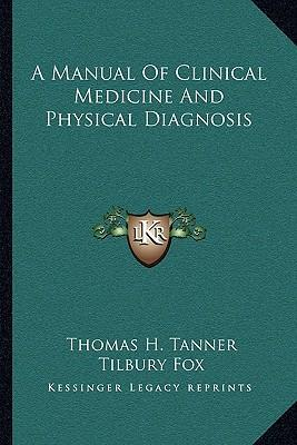 A Manual of Clinical Medicine and Physical Diagnosis
