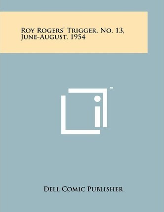 Roy Rogers' Trigger, No. 13, June-August, 1954