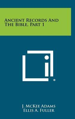Ancient Records and the Bible, Part 1