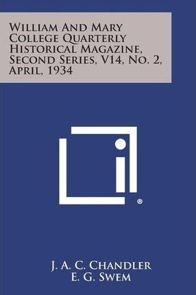William and Mary College Quarterly Historical Magazine, Second Series, V14, No. 2, April, 1934
