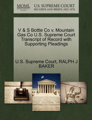 V & S Bottle Co V. Mountain Gas Co U.S. Supreme Court Transcript of Record with Supporting Pleadings