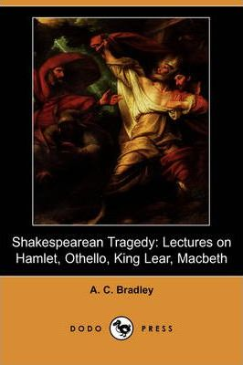 A.C.BRADLEY BY SHAKESPEAREAN TRAGEDY PDF DOWNLOAD