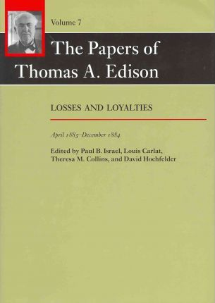 The Papers of Thomas A. Edison: Volume 7