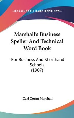 Marshall S Business Speller and Technical Word Book