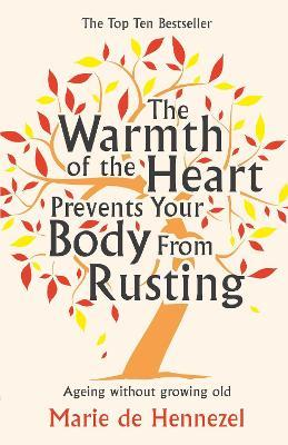 The Warmth of the Heart Prevents Your Body from Rusting
