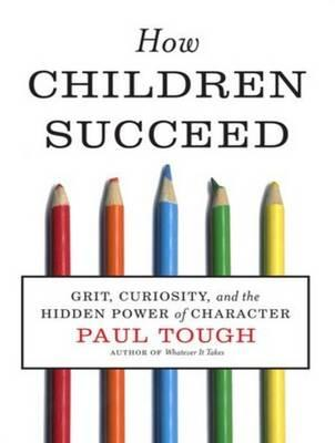 How Children Succeed (Library Edition)