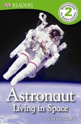 DK Readers L2: Astronaut: Living in Space