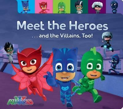 Meet the Heroes . . . and the Villains, Too! by Maggie Testa