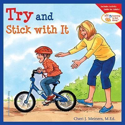 Try and Stick with it by Cheri J. Meiners