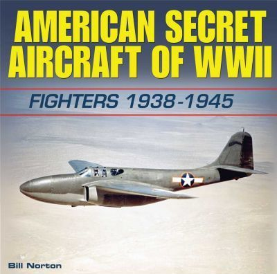 American Secret Aircraft of WWII
