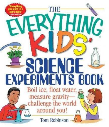 The Everything Kids' Science Experiments Book