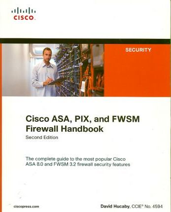 Cisco ASA, PIX, and FWSM Firewall Handbook
