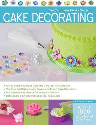 Cake Decorating Books New Zealand : The Complete Photo Guide to Cake Decorating : Autumn ...