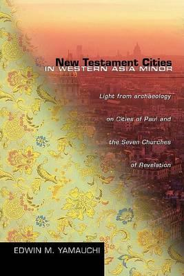 New Testament Cities in Western Asia Minor