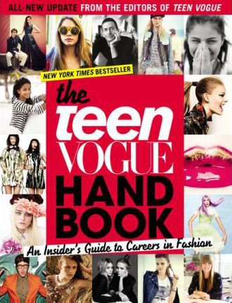 """The """"Teen Vogue"""" Handbook: An Insider's Guide to Careers in Fashion"""