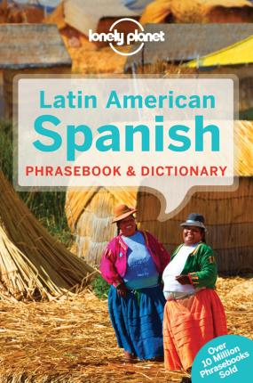 lonely planet latin american spanish phrasebook & by lonely planet