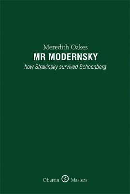 Mr Modernsky: How Stravinsky Survived Schoenberg