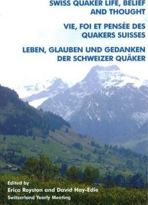 Swiss Quaker Life, Belief and Thought
