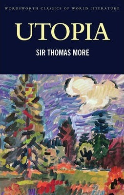 a literary analysis of the book utopia by thomas more Utopia study guide contains a biography of sir thomas more, literature essays, a complete e-text, quiz questions, major themes, characters, and a.