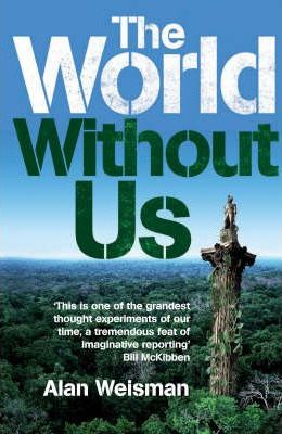 the world without us by alan Find great deals for the world without us by alan weisman (2008, paperback) shop with confidence on ebay.
